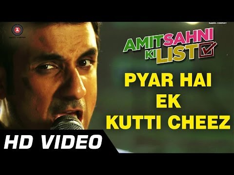 Pyaar Hai Kutti Cheez Lyrics - Amit Sahni Ki List