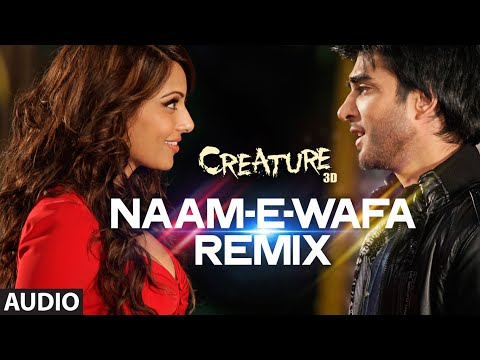 Naam E Wafa (Remix) Lyrics - Creature 3D