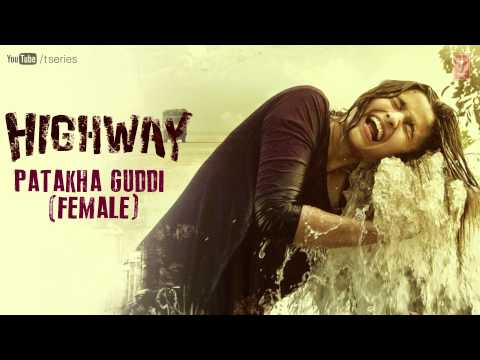 Patakha Guddi, Ali Ali - Female Version Lyrics - Highway