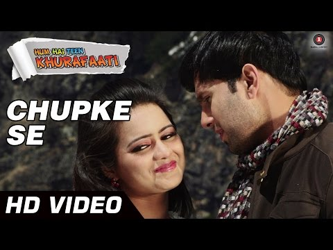 Chupke Se - Male Lyrics - Hum Hai Teen Khurafaati
