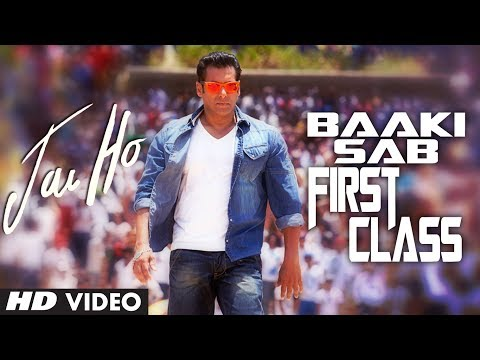 Baaki Sab First Class Hai Lyrics - Jai Ho