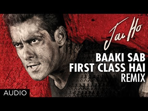 Baaki Sab First Class Hai (Remix) Lyrics - Jai Ho