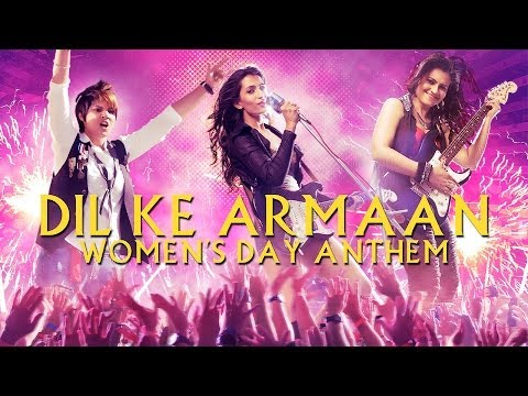 Dil Ke Armaan (Women's Day Anthem) Lyrics - W