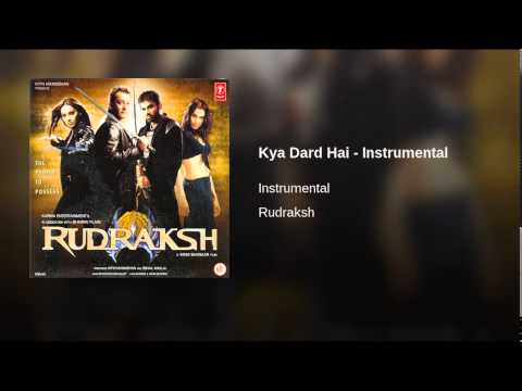 Kyaa Dard Hai (Instrumental) Lyrics