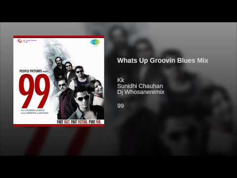 What's Up Grooving Blues Mix Lyrics