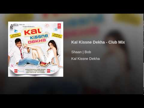 Kal Kissne Dekha (Remix) Lyrics
