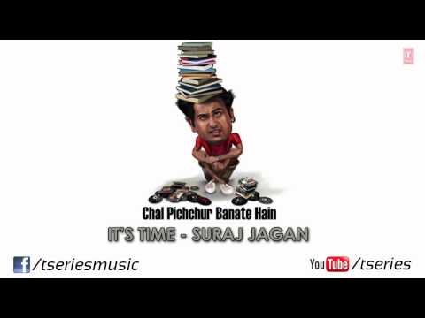 Its Time Lyrics - Chal Pichchur Banate Hain