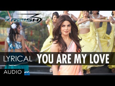 You Are My Love, Untill I Am Gonna Die Lyrics - Krrish 3