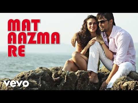 Mat Aazma Re Lyrics
