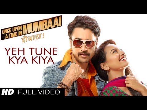 Ye Tune Kya Kiya Lyrics - Once Upon A Time In Mumbaai Dobaara