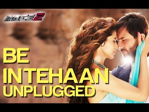 Be Intehaa (Unplugged) Lyrics - Race 2