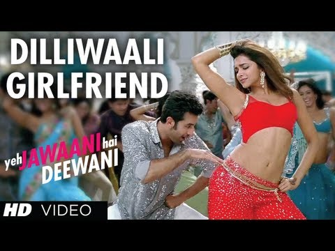 Dilliwali Girlfriend Lyrics - Yeh Jawaani Hai Deewani