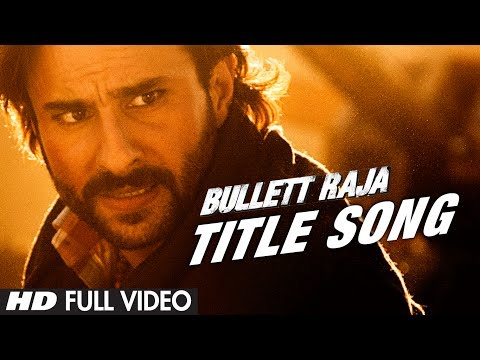 Bullet Raja - Title Song Lyrics - Bullett Raja