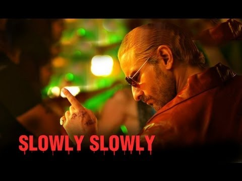 Slowly Slowly Lyrics