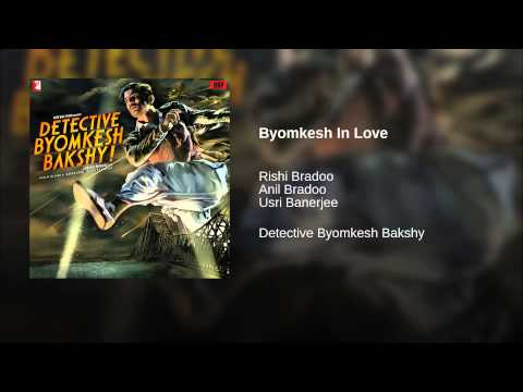 Byomkesh In Love Lyrics - Detective Byomkesh Bakshy!