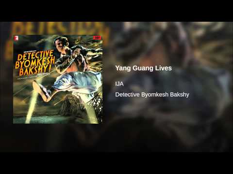 Yang Guang Lives Lyrics - Detective Byomkesh Bakshy!
