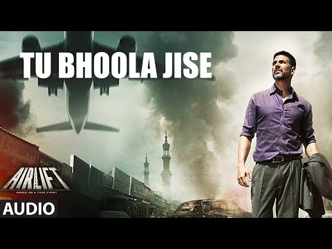 Tu Bhoola Jise Lyrics - Airlift