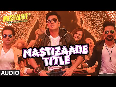 Mastizaade (Title Song) Lyrics