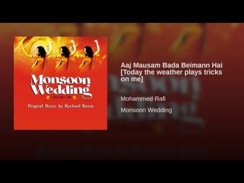 Aaj Mausam Bada Beiman Hai Lyrics - Monsoon Wedding
