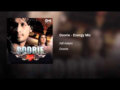 Doorie (Energy Mix) Lyrics - Doorie - Atif Aslam