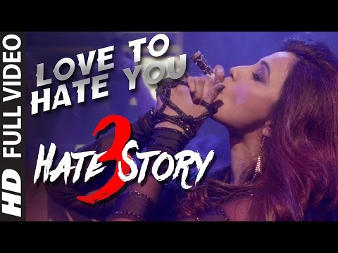 Love To Hate You Lyrics - Hate Story 3