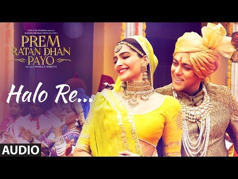Halo Re Halo Re Lyrics - Prem Ratan Dhan Payo