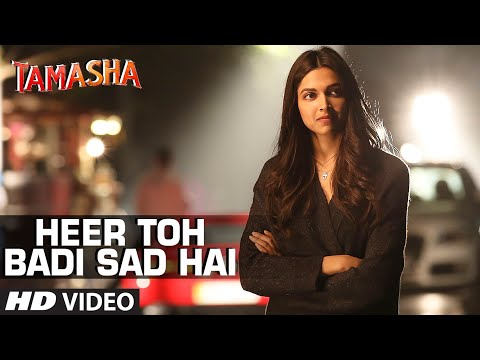 Heer Toh Badi Sad Hai Lyrics - Tamasha