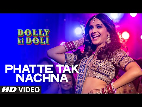 Phatte Tak Nachna Lyrics - Dolly Ki Doli