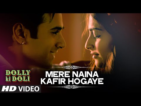 Mere Naina Kafir Ho Gaye Lyrics - Dolly Ki Doli