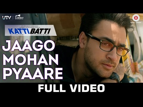 Jaago Mohan Pyaare Lyrics - Katti Batti