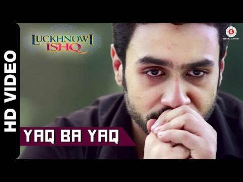 Yaq Ba Yaq Lyrics - Luckhnowi Ishq