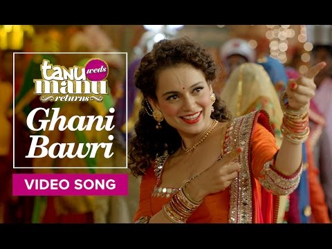 Main Ghani Bawri Ho Gai Lyrics - Tanu Weds Manu Returns