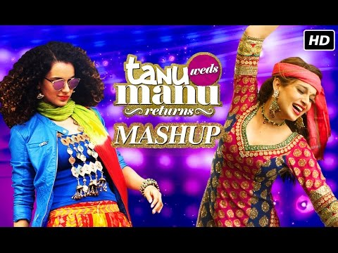 Tanu Weds Manu Returns (Mashup) Lyrics - Tanu Weds Manu Returns
