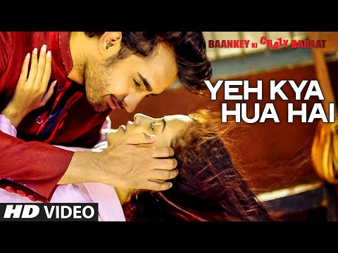Yeh Kya Hua Hai (Unplugged) Lyrics - Baankey Ki Crazy Baraat