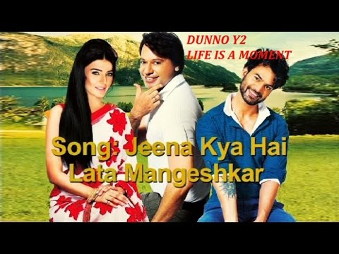 Jeena Kya Hai Jaana Maine Lyrics - Dunno Y2 Life Is A Moment