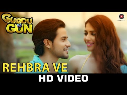 Rehbra Ve Lyrics - Guddu Ki Gun