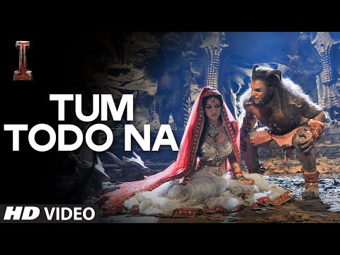 Tum Todo Na (Male Version) Lyrics - I