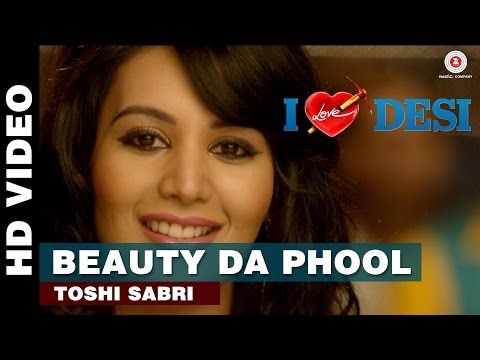 Beauty Da Phool Lyrics - I Love Desi