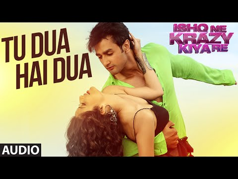 Tu Dua Hai Dua Lyrics - Ishq Ne Krazy Kiya Re