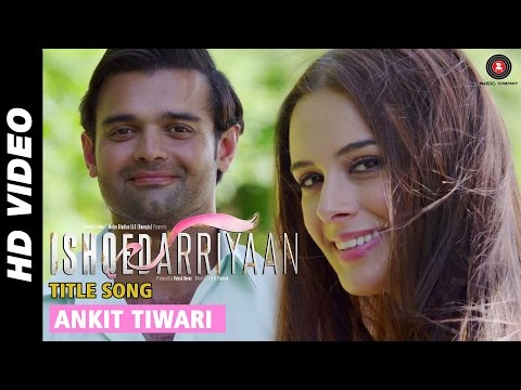Ishqedarriyaan (Title Song) Lyrics - Ishqedarriyaan