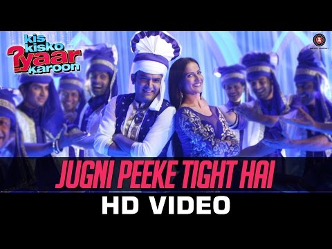 Jugni Peeke Tight Hai - I Lyrics - Kis Kisko Pyaar Karoon