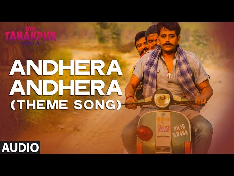 Andhera Andhera (Theme Song) Lyrics