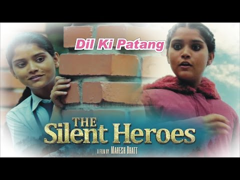 Dil Ki Patang Lyrics - The Silent Heroes