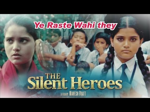 Yeh Raste Wahi The Lyrics - The Silent Heroes