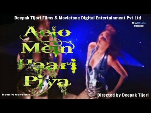 Aelo Mai Haari Piya (Remix Version) Lyrics - Aelo Main Haari Piya Remix Version