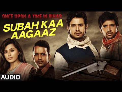Subah Ka Aaghaz Lyrics - Once Upon A Time In Bihar