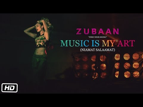 Music Is My Art (Niamat Salaamat) Lyrics - Zubaan