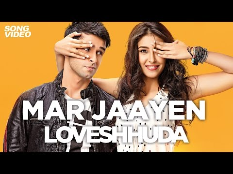 Mar Jaaye Lyrics - LoveShhuda