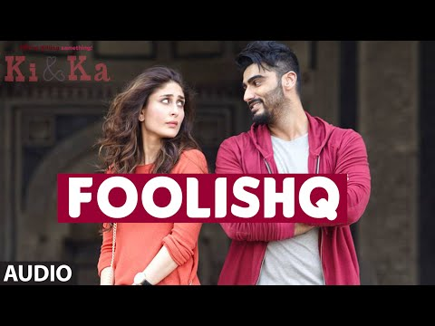 Foolishq Lyrics - Ki And Ka