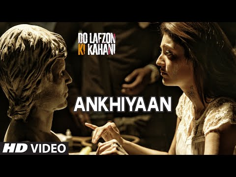 Ankhiyan Lyrics - Do Lafzon Ki Kahani